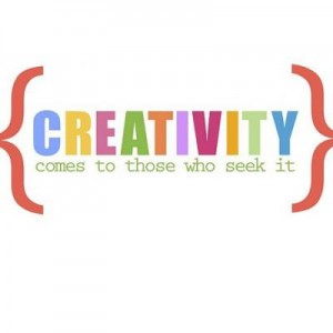 Quote: Creativity comes to those who seek it